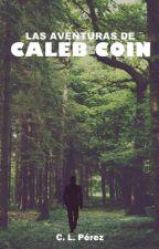 Las Aventuras de Caleb Coin by ItsmeCLPerez