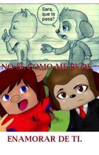 """""""Exorinha"""":Nose Como Me Pude Enamorar De Ti by PandaRanza"""