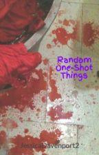 Random One-Shot Things by freakybandfangirl