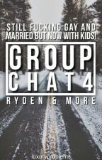 Group Chat 4 -Ryden + More- by luxuryproblems