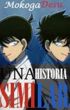 Una Historia Similar(Detective Conan)(Magic Kaito 1412) by MokogaDesu