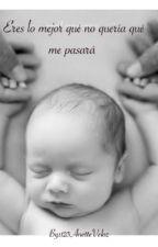 ♡Eres Lo Mejor Que No Quería Que Me Pasara ♡ by 123AnetteVeloz
