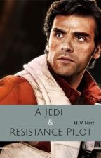 A Jedi and Resistance Pilot (A Poe Dameron Love Story) by Anaklusmos522