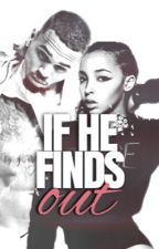 If He Finds Out {ON HOLD} by diisturbedwaters
