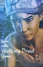 You're In The Walking Dead Game by melaniewinchesterr
