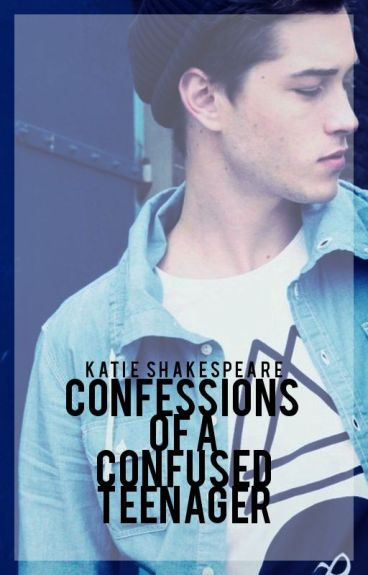 Confessions of A Confused Teenager [LGBT] by KatieShakespeare