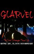 GLARVEL: The Love Stronger Than Life by faiths_fanfics