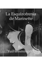 La Esquizofrenia de Marinette by YuiHemmings97