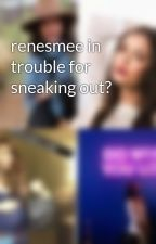 renesmee in trouble for sneaking out? by renesmeecullen2