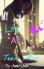My Life as a Teen Mom (editing) by amberr_bishh