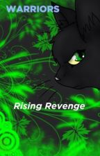 Warriors 1 : Rising Revenge by Rainpaw