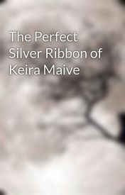 The Perfect Silver Ribbon of Keira Maive by MoonMistX
