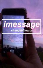 imessage; h.s. by changeofheartz