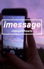 imessage; h.s. by changeofheartz