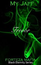 Black Eternity Series: TREVOR by MyJaff