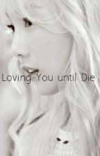 GTAE FANFIC : Loving You Until Die  by Dorkyblack