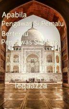 Apabila Pengawas Si Pemalu Bertemu Pengawas Si Ustaz  by ieqaazza