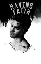 Having Faith - Derek Hale [ coming soon ] by _Discovered_