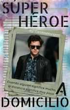 SUPER HÉROE A DOMICILIO-Fanfiction De Tom Holland by CarolinaMongrett