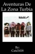 Aventuras De La Zona Turbia  by CatiNox