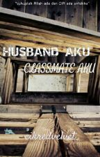 Husband Aku, Classmate Aku by cikpotato