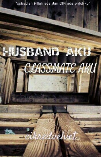 Husband Aku, Classmate Aku