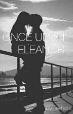 ONCE UPON ELEANOR by iswhatis