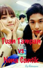 Tuan Tampan vs Nona Cantik by Ratnazena