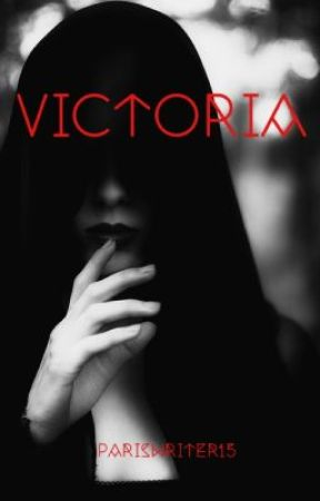 Victoria by ParisWriter15