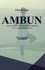 [K.M 1] AMBUN by YuAlexandria