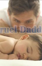 Cruel Daddy ( Slow Update)  by Sherly_SDA