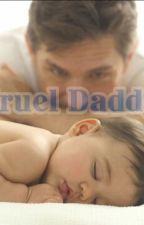 Cruel Daddy ( Slow Update)  by Sherly_SDA