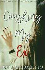 Crushing my ex by bellangioletto