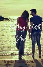 I Belong With You by BenitaAdelineDavid