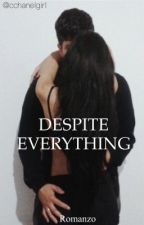 Despite Everything (In Revisione) by ccgirlwriter