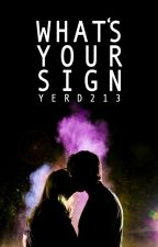 What's Your Sign by yerd213