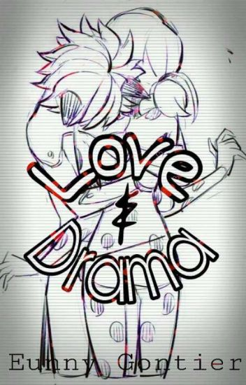 Love & Drama