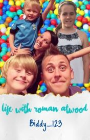 Life with Roman Atwood  by biddy_123