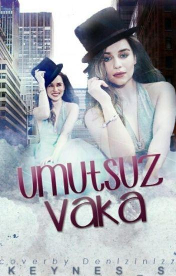 UMUTSUZ VAKA (Askıya Alındı.)