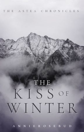 The Kiss of Winter | previously known as The Winter Princess by AnnieRosebud