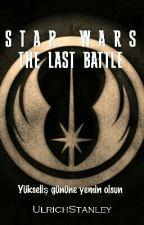 Star Wars: Son Savaş by UlrichStanley