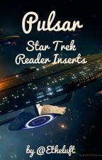 Pulsar - Star Trek Reader Inserts by Etheluft