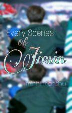 Every Scenes Of Jimin by minhliikianshu
