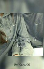 I Think I'm In Love[Daniel Skye] BEFEJEZETT by Napsi99