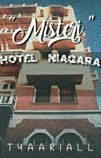 Misteri Hotel Niagara by tyaariall