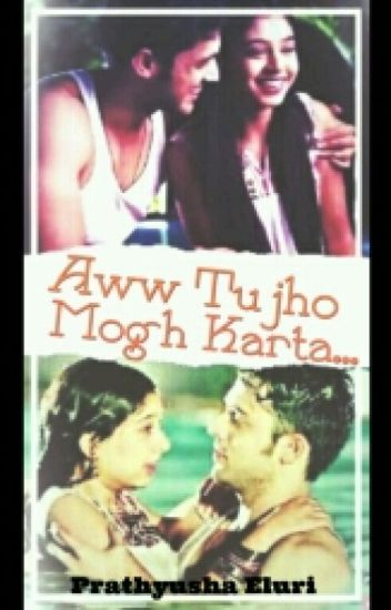 AWW TUJHO MOGH KORTA(COMPLETED) EDITED