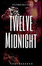 12 MIDNIGHT | One Shot by MaiDenHeaven716