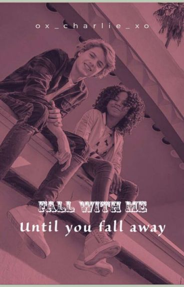 Fall with me (Until you fall away): Jace Norman and Riele Downs