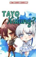 Tayo Nalang ?  by bellybellyme