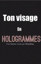 Ton visage en Hologrammes #Sneazzy by Mathildap